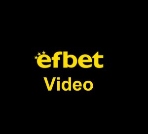 Video Efbet