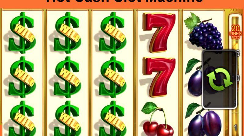 Slot Machine Hot Cash Online